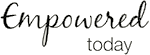 EMPOWERED TODAY